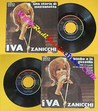 LP 45 7'' IVA ZANICCHI Una storia di mezzanotte Il bimbo 1970 italy cd mc dvd(*)