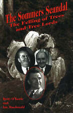 NEW The Sommers Scandal: The Felling of Trees and Tree Lords by Ian Macdonald