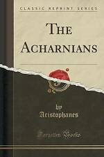 NEW The Acharnians (Classic Reprint) by Aristophanes Aristophanes