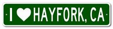 I Love HAYFORK, CALIFORNIA  City Limit Sign - Aluminum