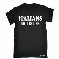 Italians Do It Better T-SHIRT Italy Hipster Cool Italian Funny birthday gift