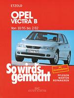 Opel Vectra B 10/95 bis 2/02 ETZOLD So wirds gemacht Bd 101 REPARATUR NEU!