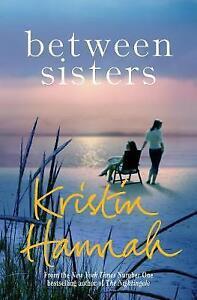 Between Sisters by Kristin Hannah NEW paperback