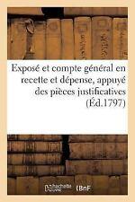 Histoire: Expose et Compte General en Recette et Depense, Appuye des Pieces...