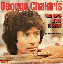 GEORGE CHAKIRIS MON PAYS C'EST LE SOLEIL / IN NO HEART'S LAND FRENCH 45 SINGLE