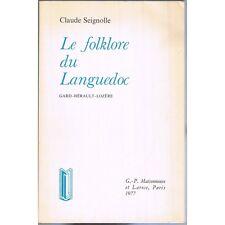 Le FOLKLORE du LANGUEDOC Magie MŽdecine Sorcellerie GuŽrisseurs Claude SEIGNOLLE