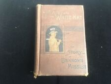 1885 THE MAN WITH THE WHITE HAT BOOK BY PARSONS WITH CHILD DRAWINGS AND PHOTOS
