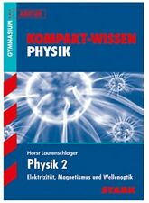 STARK Kompakt-Wissen Gymnasium - Physik Oberstufe Band 2