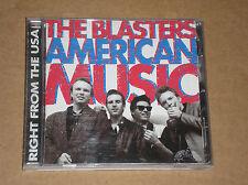 THE BLASTERS - AMERICAN MUSIC - CD U.S.A.