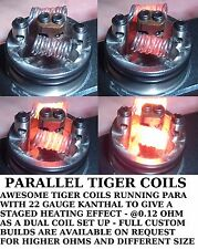 6 X PARALLEL TIGER COILS! PARALLEL TIGER WIRE WITH 22 GAUGE KANTHAL - @0.12 OHM