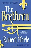 The Brethren (Fortunes of France 1), By Robert Merle,in Used but Good condition