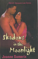 NEW Shadows in the Moonlight (Indigo: Sensuous Love Stories) by Jeanne Sumerix