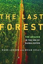 The Last Forest: The Amazon in the Age of Globalization-ExLibrary