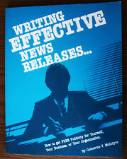 Writing Effective News Releases: How to Get Publicity for Yourself, Business
