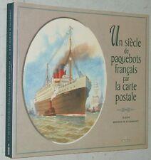 Molteni de Villermont UN SIECLE DE PAQUEBOTS FRANCAIS PAR LA CARTE POSTALE 1995