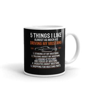 Ford Mustang Fastback Tshirt Car 5 Things I Like Mug, Coffee Mug 11oz - 15oz