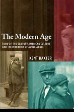 The Modern Age: Turn-of-the-Century American Culture and the Invention-ExLibrary