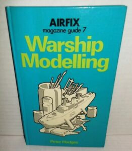 BOOK Airfix Magazine Guide #7 Warship Modelling by Peter Hodges 1975 1st Ed HB