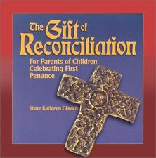 The Gift of Reconciliation: For Parents of Children Celebrating First Penance (G