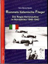 Rommels italienische Flieger - Die Regia Aeronautica in Nordafrika 1940-1943 NEU