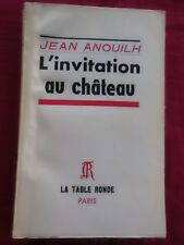 L'INVITATION AU CHATEAU - Jean ANOUILH - La Table ronde - 1962