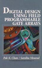 Digital System Design Using Field Programmable Gate Arrays FPGA Pak Chan et al