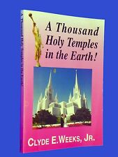 SIGNED 1994 Thousand Holy Temples in the Earth Clyde Weeks Mormon LDS 1st Ed PB