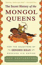 The Secret History Of The Mongol Queens by Jack Weatherford (Paperback, 2011)