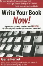 Write Your Book Now!: A Proven System to Start and FINISH the Book You've Alw...