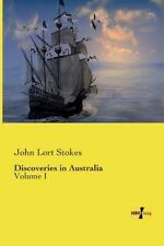 Discoveries in Australia by John Lort Stokes (2014, Paperback)