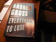 Everything to Lose, Andrew Gross, 2014, hardcover, jacket, 1st ed.