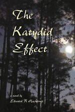 The Katydid Effect by Edward Hackemer (2013, Paperback)