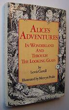 ALICE'S ADVENTURES IN WONDERLAND & THE LOOKING-GLASS Lewis Carroll/ M. Peake -O1