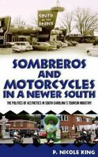 Sombreros And Motorcycles In A Newer South: The Politics Of Aesthetics In Sou...