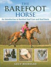 The Barefoot Horse: An Introduction to Barefoot Hoof Care and Hoof Boots by Lucy
