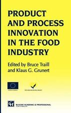 Products and Process Innovation in the Food Industry: By Bruce W Traill, B Tr...