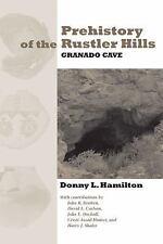 Texas Archaeology and Ethnohistory: Prehistory of the Rustler Hills : Granado...