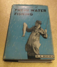 The Technique of Fresh Water Fishing by W E Davies 1960 Fishing Country sports