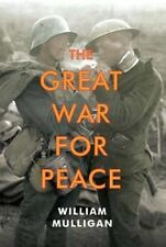 The Great War for Peace, Mulligan, William, Good, Hardcover
