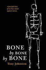 Bone by Bone by Bone,Johnston, Tony,New Book mon0000022704