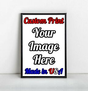 Custom Print Your Photo Poster Image Flyer Art Piece   Multiple Sizes   Glossy