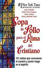 Sopa de Pollo para el Alma del Cristiano: 101 relatos que conmueven el corazn y