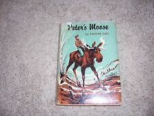 PETER'S MOOSE by Hughie Call/1st Ed/Signed/HCDJ/Childrens/Literature/Illustrated