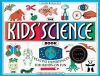 The Kids' Science Book: Creative Experiences for Hands-
