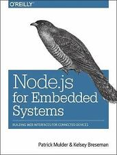 Node. js for Embedded Systems by Kelsey Breseman and Patrick Mulder (2016,...