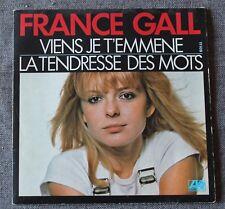 France Gall, viens je t'emmene / la tendresse des mots, SP - 45 tours