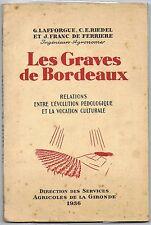 LAFORGUE. RIEDEL. etc - LES GRAVES DE BORDEAUX - TISSERAUD 1936 - LIVRE ANCIEN -