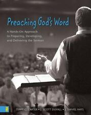 Preaching God's Word: A Hands-On Approach to Preparing, Developing, and  .. NEW