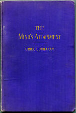 The Mind's Attainment by Uriel Buchanan  -  1902 - First Edition