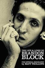 The Life & Lines of Brandon Block  : The Official  BiographY,MATT TROLLOPE,RARE